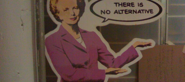 Thatcher: There is No Alternative